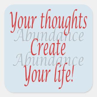 Sticker Carré Vos pensées créent votre vie