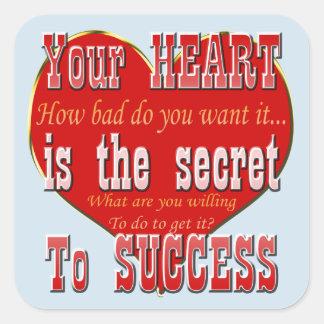 Sticker Carré Votre coeur est le secret au succès