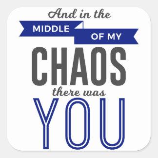 Sticker Carré Vous dans le chaos