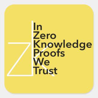 Sticker Carré zk nous faisons confiance à l'autocollant