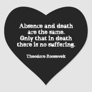 Sticker Cœur Citation de Teddy Roosevelt - absence et mort