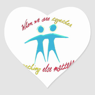 Sticker Cœur Quand nous sommes ensemble rien d'autre importe