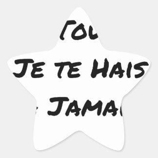 STICKER ÉTOILE MON AMOUR, POUR TOUJOURS, JE TE HAIS, À JAMAIS