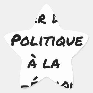 STICKER ÉTOILE QUAND VA T-ON PASSER DE LA POLITIQUE À LA