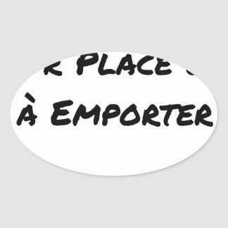 Sticker Ovale A CONSOMMER SUR PLACE OU À EMPORTER - Jeux de mots