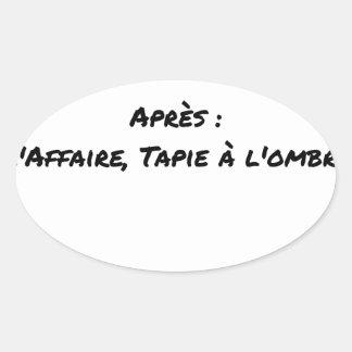 STICKER OVALE AVANT : L'AFFAIRE TAPIE DANS L'OMBRE, APRÈS : L'AF