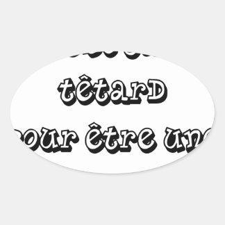 Sticker Ovale Ce n'est JAMAIS TÊTARD pour être une GRENOUILLE