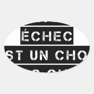 Sticker Ovale CHAQUE ÉCHEC est un CHOC pas CHIC