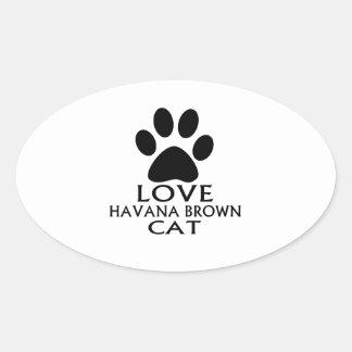 STICKER OVALE CONCEPTIONS DE CAT DE LA HAVANE BROWN D'AMOUR