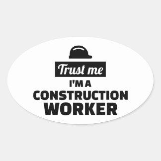Sticker Ovale Faites confiance que je je suis un travailleur de