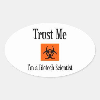 Sticker Ovale Faites- confiancemoi. Je suis un scientifique