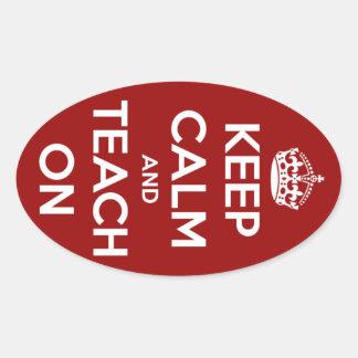 Sticker Ovale Gardez le calme et l'enseignez sur les