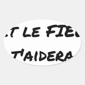 Sticker Ovale HAIS-TOI ET LE FIEL T'AIDERA - Jeux de mots