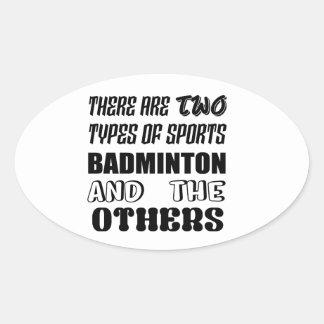 Sticker Ovale Il y a deux types de BADMINTON et de d'autres de