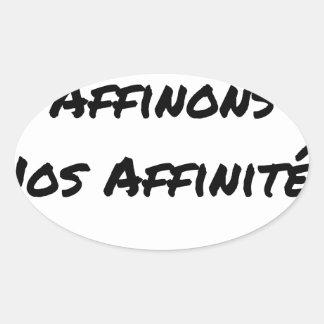 Sticker Ovale IN FINE, AFFINONS NOS AFFINITÉS - Jeux de mots