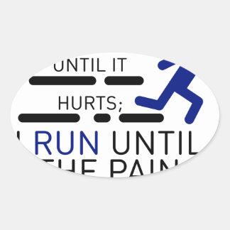 Sticker Ovale Je cours jusqu'à ce que la douleur s'arrête