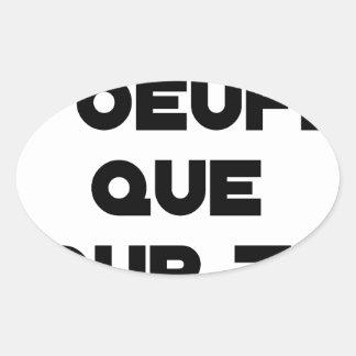 Sticker Ovale JE N'AI D'OEUFS QUE POUR TOI - Jeux de mots - Fran