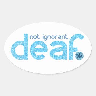 Sticker Ovale Je suis conscience non ignorante sourde