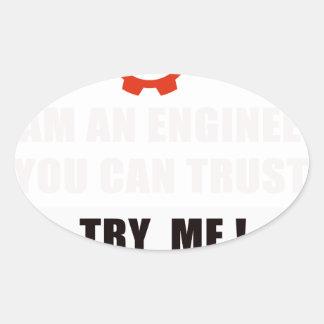 Sticker Ovale Je suis un ingénieur que vous pouvez faire