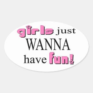 Sticker Ovale Les filles veulent juste avoir l'amusement