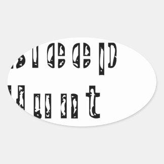 Sticker Ovale Mangez la répétition de chasse à sommeil
