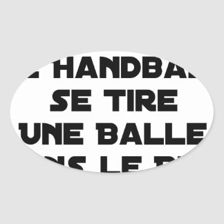 STICKER OVALE MATCHS TRUQUÉS, LE HANDBALL SE TIRE UNE BALLE DANS