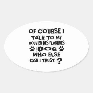 Sticker Ovale Naturellement je parle à mon chien De de DES