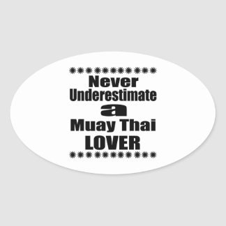 Sticker Ovale Ne sous-estimez jamais l'amant thaïlandais de Muay