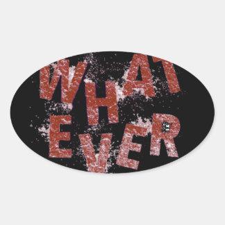 Sticker Ovale Rouge quoi que