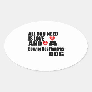 Sticker Ovale Tous vous avez besoin de la conception de chiens