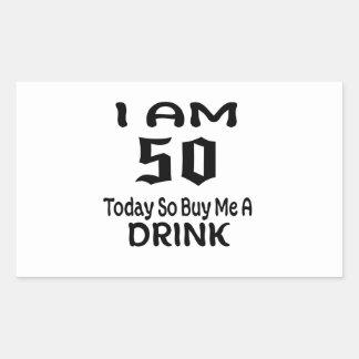 Sticker Rectangulaire 50 achetez-aujourd'hui ainsi moi une boisson