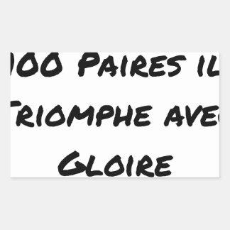 STICKER RECTANGULAIRE A VAINCRE 100 PAIRES IL TRIOMPHE AVEC GLOIRE