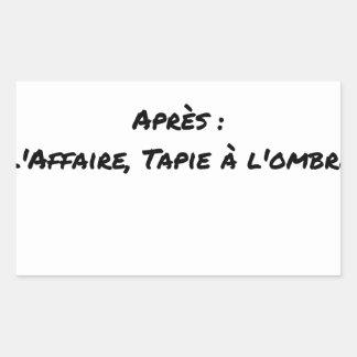 STICKER RECTANGULAIRE AVANT : L'AFFAIRE TAPIE DANS L'OMBRE, APRÈS : L'AF