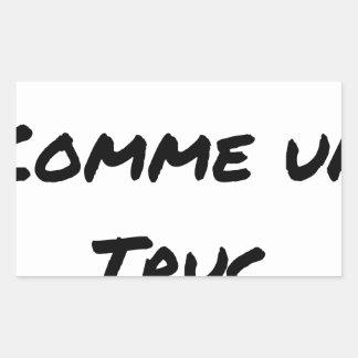Sticker Rectangulaire FORT COMME UN TRUC - Jeux de mots - Francois Ville