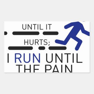 Sticker Rectangulaire Je cours jusqu'à ce que la douleur s'arrête