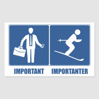 Sticker Rectangulaire Le travail est important, skiant est Importanter