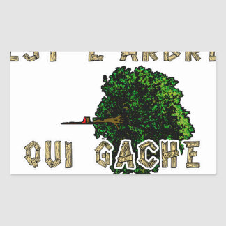 Sticker Rectangulaire L'Homme est l'Arbre qui Gâche la Forêt