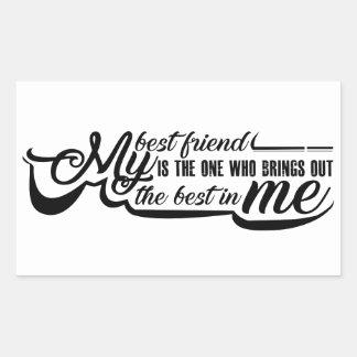 Sticker Rectangulaire Mon meilleur ami est la personne qui met en