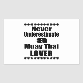 Sticker Rectangulaire Ne sous-estimez jamais l'amant thaïlandais de Muay