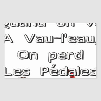 Sticker Rectangulaire Quand on va à Vau-L'eau On perd les Pédales