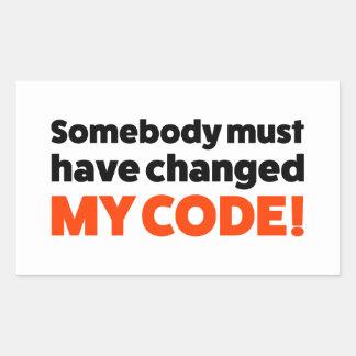 Sticker Rectangulaire Quelqu'un doit avoir changé MON CODE !