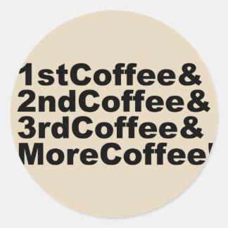 Sticker Rond 1stCoffee&2ndCoffee&3rdCoffee&MoreCoffee ! (noir)