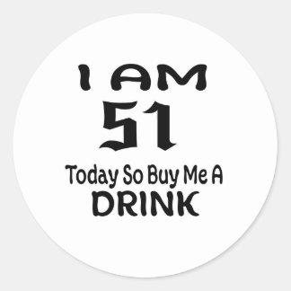 Sticker Rond 51 achetez-aujourd'hui ainsi moi une boisson