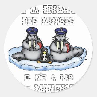 Sticker Rond À la BRIGADE DES MORSES il n'y a pas de MANCHOT