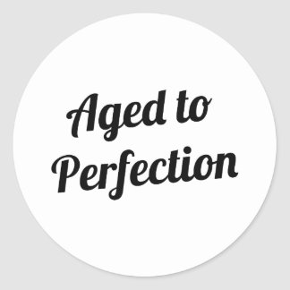 Sticker Rond Âgé à la perfection