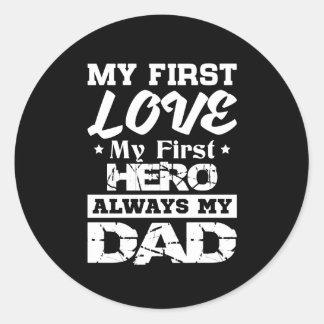 Sticker Rond Aimez d'abord mon premier héros toujours mon papa