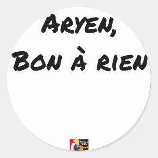 Sticker Rond ARYEN, BON À RIEN - Jeux de mots - Francois Ville