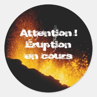 Sticker Rond Attention ! Éruption en cours