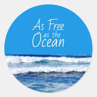 Sticker Rond Aussi librement que les beaux ressacs d'océan