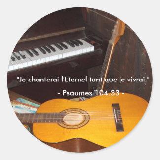 Sticker Rond Autocollant/Je Chanterai  L'Eternel